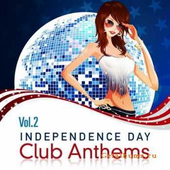 VA - Independence Day Club Anthems Vol. 2 (2012)