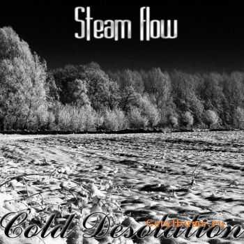 Steam Flow  - Cold Desolation (2012)
