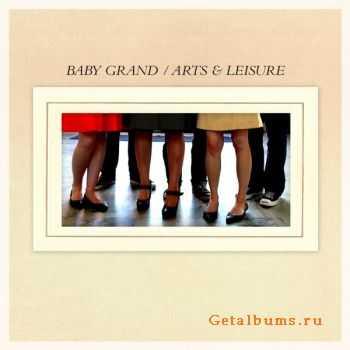 Baby Grand - Arts & Leisure (2012)
