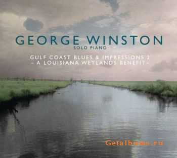 George Winston - Gulf Coast Blues & Impressions 2 - A Louisiana Wetlands Benefit (2012)