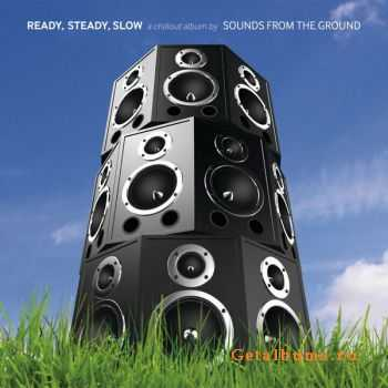 Sounds From The Ground - Ready, Steady, Slow (2012)