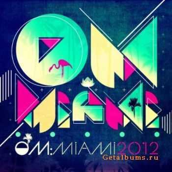 VA - OM: Miami 2012 (2012)
