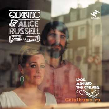 Quantic & Alice Russell -  Look Around The Corner (2012)