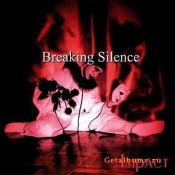 Breaking Silence - Impact {Japanese Edition} (2000)