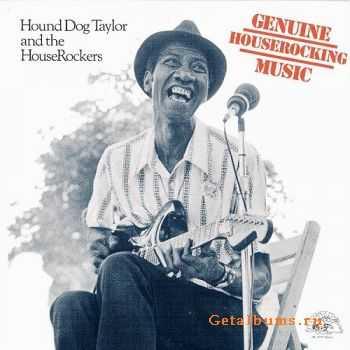 Hound Dog Taylor - Genuine Houserocking Music (1982)