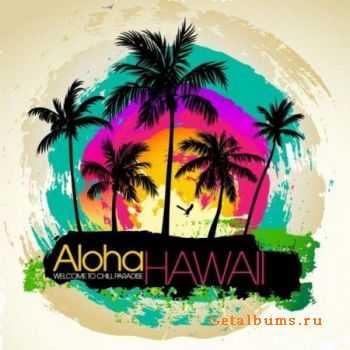 VA - Aloha Hawaii: Welcome To Chill Paradise (2012)