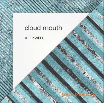 Cloud Mouth - Keep Well (2012)