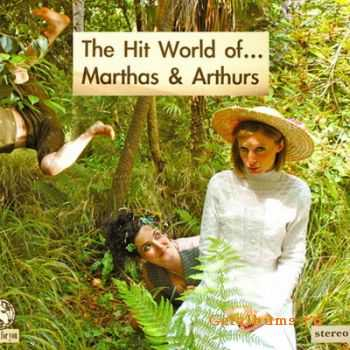Marthas & Arthurs - The Hit World Of Marthas & Arthurs (2012)