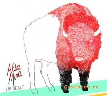 Alta Mira - I Am The Salt (2012)