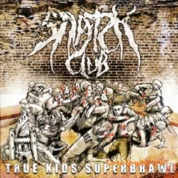 Snatch Club - True Kids Superbrawl (2008) Lossless