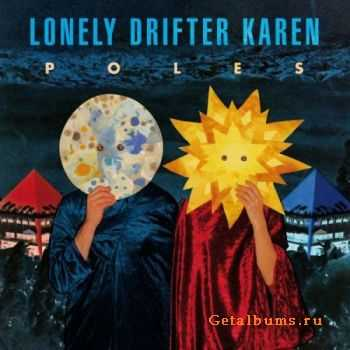Lonely Drifter Karen � Poles (2012)