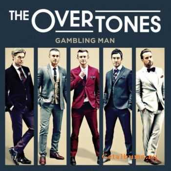 The Overtones - Gambling Man (2012)