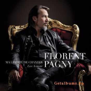 Florent Pagny - Ma Liberte De Chanter (Live Acoustique) (2CD) (2012)
