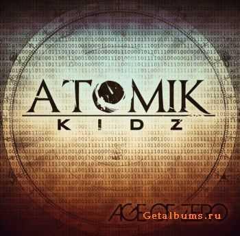 Atomik Kidz - Age Of Zero (2012)