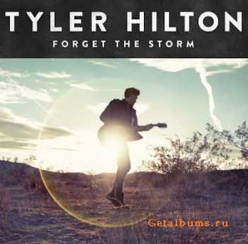 Tylor Hilton - Forget the Storm (2012)