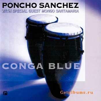 Poncho Sanchez - Conga Blue (1996)