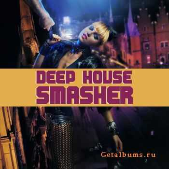 VA - Deep House Smasher (2012)