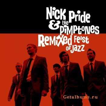 Nick Pride & The Pimptones - Remixed Feast Of Jazz (2012) FLAC