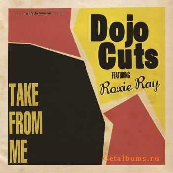 Dojo Cuts - Take From Me (2012)