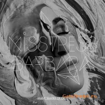 Misstress Barbara - Many Shades Of Grey (2012)