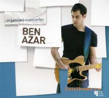 Ben Azar - Organized Memories (2011)