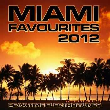 VA - Miami Favourites 2012 (Peak Time Electro Tunes) (2012)