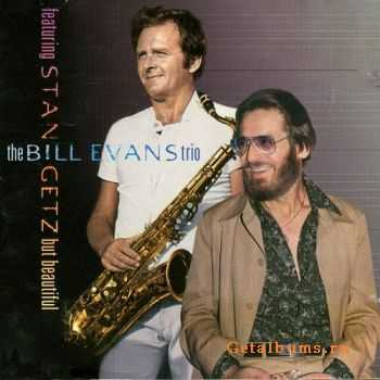 Bill Evans Trio with Stan Getz - But Beautiful (1974)
