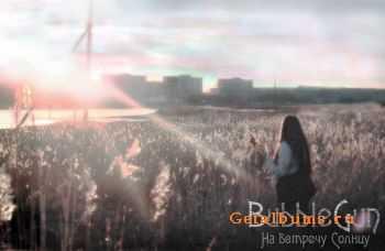BubbleGun � ��������� ������ [Single] (2012)