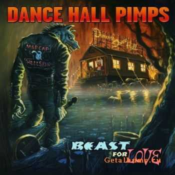 Dance Hall Pimps - Beast for Love (2012)