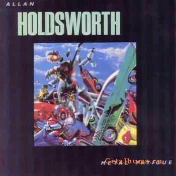 Allan Holdsworth - Metal Fatigue (1985)