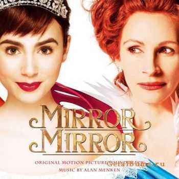 Alan Menken - Mirror Mirror (Original Motion Picture Soundtrack) (2012)