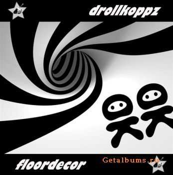 Drollkoppz – Floordecor (2012)