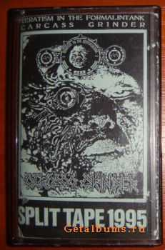 Carcass Grinder / Teratism In The Formalintank [Split] (1995)