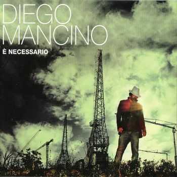 Diego Mancino - E Necessario (2012)