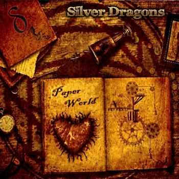 Silver Dragons  - Paper World (2011)