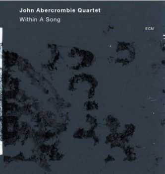 John Abercrombie - Within A Song (2012)