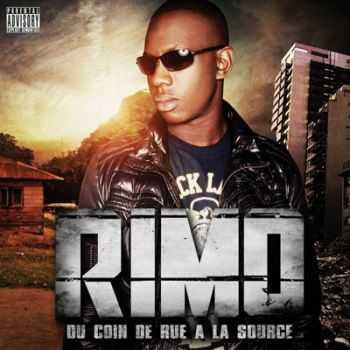 Rimo - Du Coin De Rue A La Source (2012)