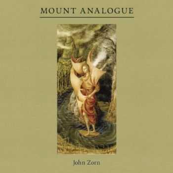 John Zorn - Mount Analogue (2012)