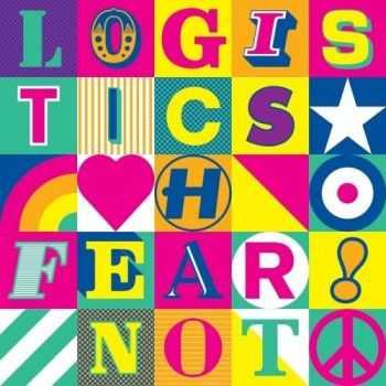 Logistics - Fear Not (2012)