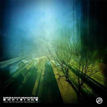 Organikismness - The Skyscraper Delusion LP (2012)