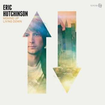 Eric Hutchinson - Moving Up, Living Down (2012)