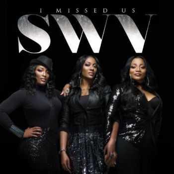 SWV - I Missed Us (2012)