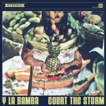 Y La Bamba - Court The Storm (2012)