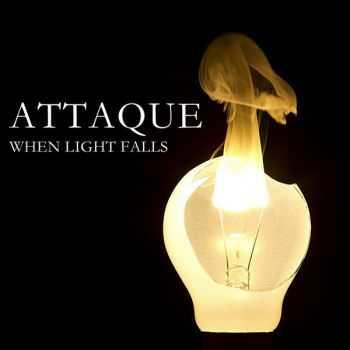 Attaque - When Light Falls (2012)