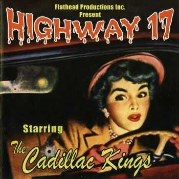 The Cadillac Kings - Highway 17 (2004)