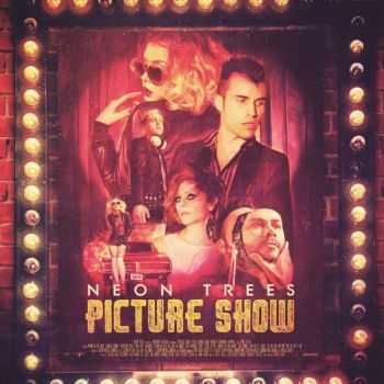 Neon Trees - Picture Show (Deluxe Edition) (2012)