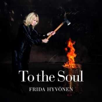 Frida Hyvonen - To the Soul (2012)