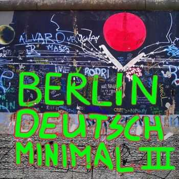 VA - Berlin Deutsch Minimal Vol. 3 (2012)