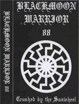 Blackmoon Warrior 88 - Crushed By The Sunwheel (2009)