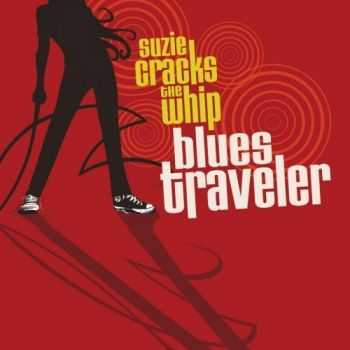 Blues Traveler - Suzie Cracks The Whip (2012)